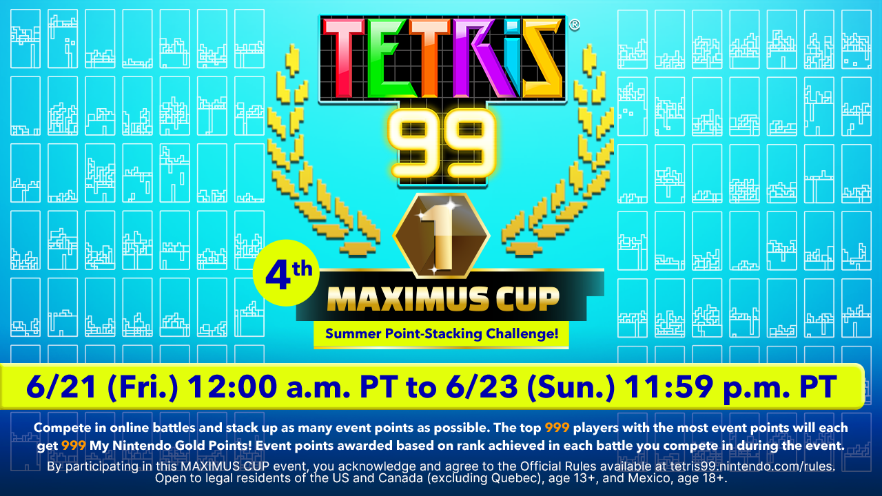 Tetris® 99 news: Get ready for the 4th MAXIMUS CUP!   My